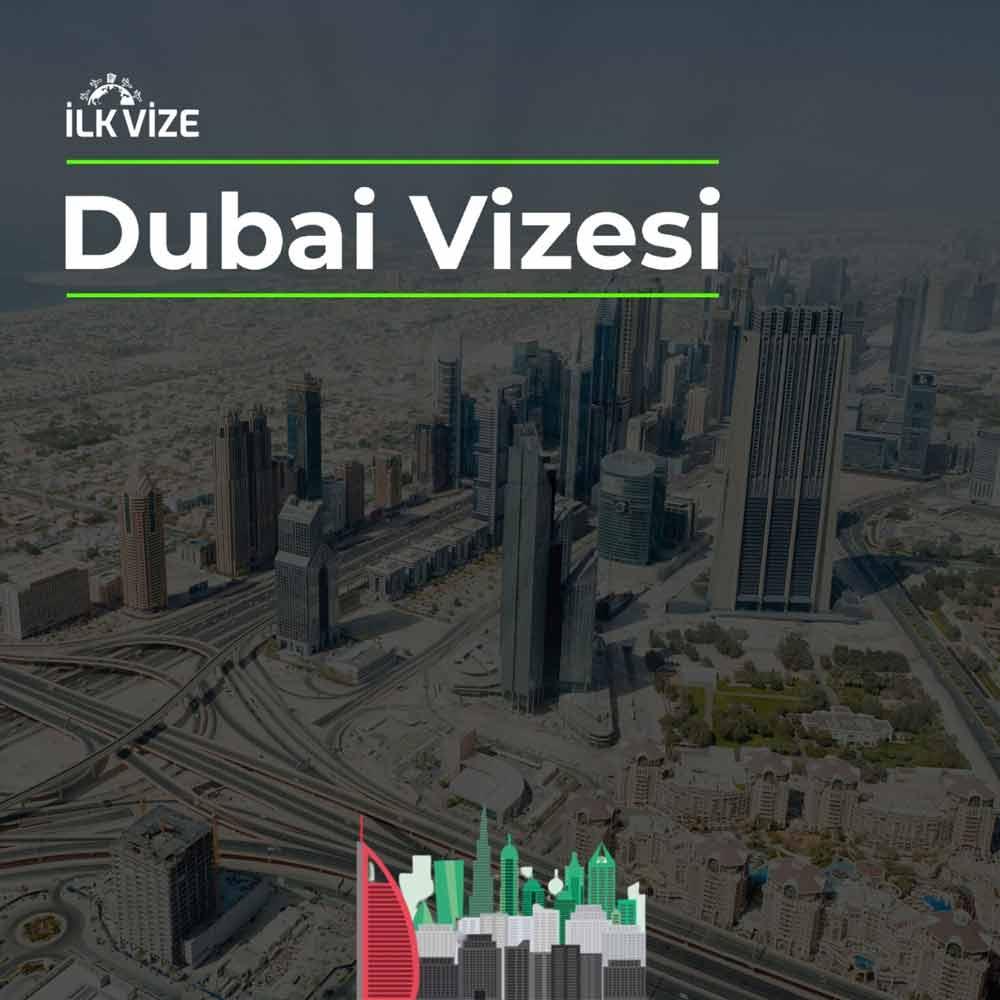 Dubai Vizesi İşlemleri | İlkvize